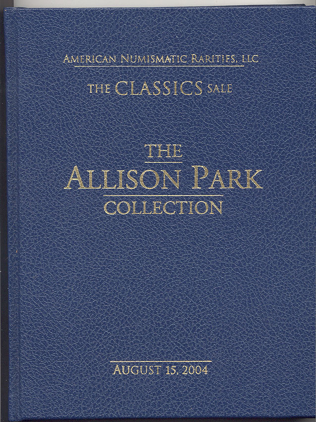 American Numismatic Rarities The Allison Park Collection Hardbound August 15 2004