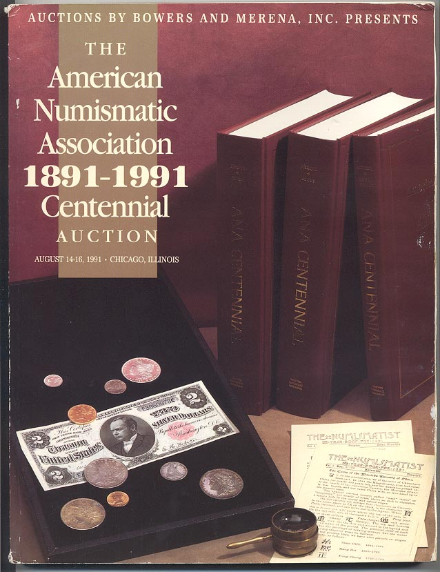 Bowers And Merena American Numismatic Association Centennial Action August 14 16 1991