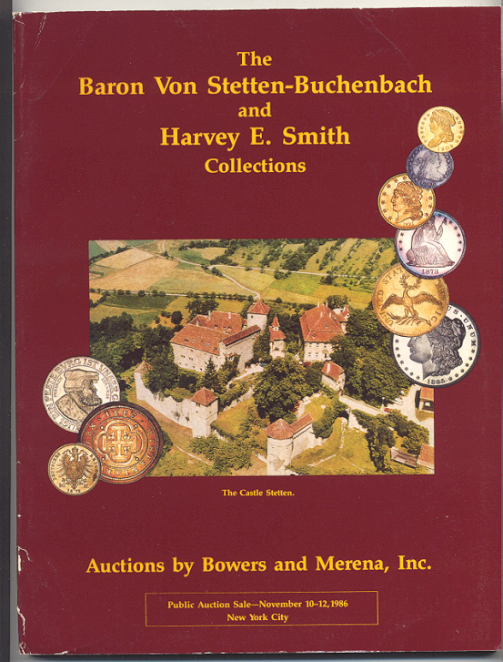 Auctions by Bowers And Merena Baron Von Stetten and Harvey Smith Collections November 10 12 1986