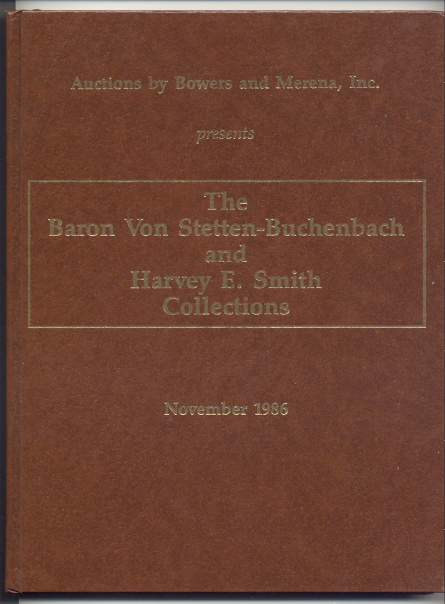 Auctions by Bowers And Merena Baron Von Stetten and Harvey Smith Collections Hardbound November 10 12 1986