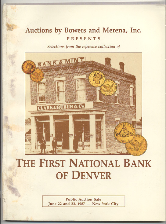 Auctions by Bowers And Merena First National Bank of Denver Collection June 1987