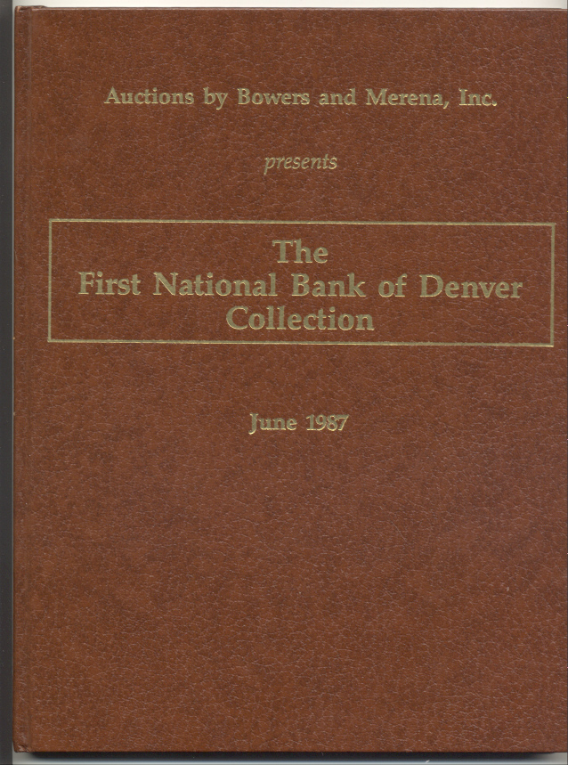 Auctions by Bowers And Merena First National Bank of Denver Collection Hardbound June 1987