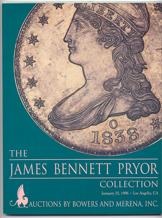 Auctions by Bowers and Merena James Bennett Pryor Collection January 96