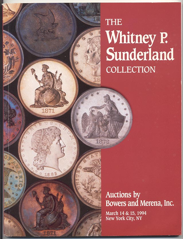Auctions by Bowers and Merena Whitney P Sunderland Collection March 1994