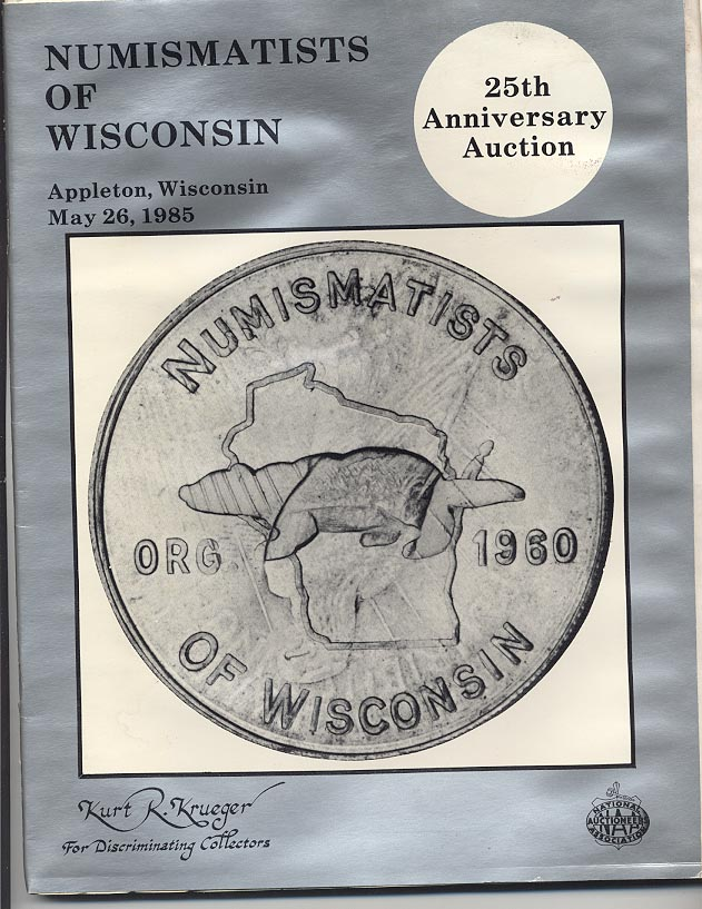 Kurt R Krueger Numismatists Of Wisconsin Auction May 1985