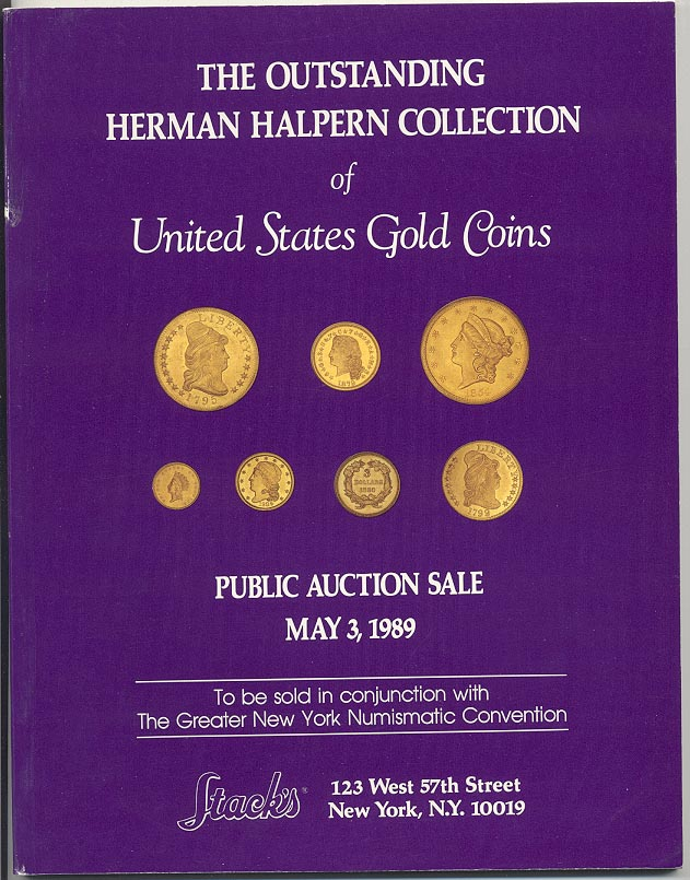 Stacks Herman Halpern Collection of United States Gold Coins May 1989