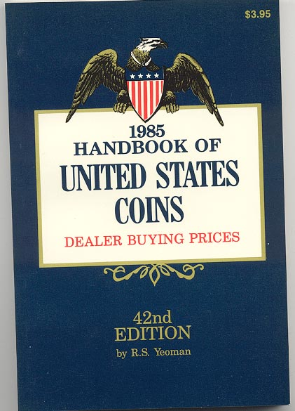 Handbook of United States Coins Bluebook 1985 42nd Edition By R S Yeoman