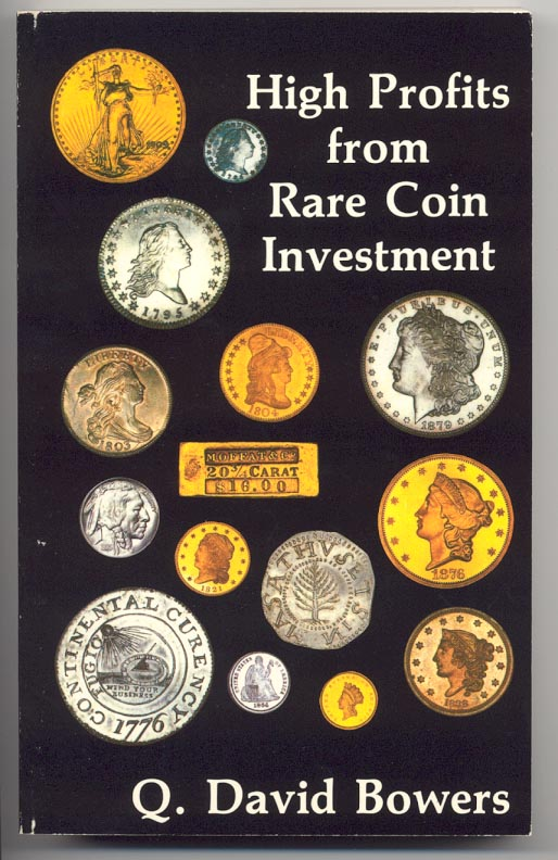 High Profits from Rare Coin Investment 10th Edition By Q David Bowers
