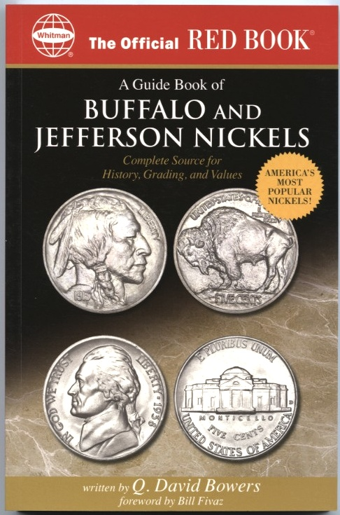 A Guide Book of Buffalo and Jefferson Nickels Complete Source for History Grading and Values By Q David Bowers