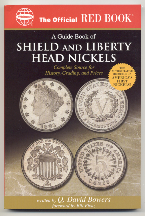 A Guide Book of Shield and Liberty Head Nickels Complete Source for History Grading and Prices By Q David Bowers