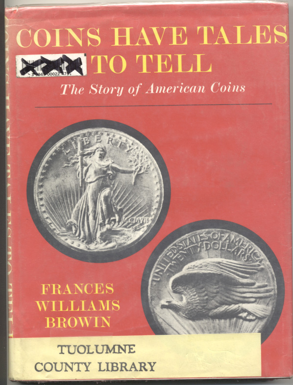 Coins Have Tales To Tell The Story of American Coins by Frances Williams Browin