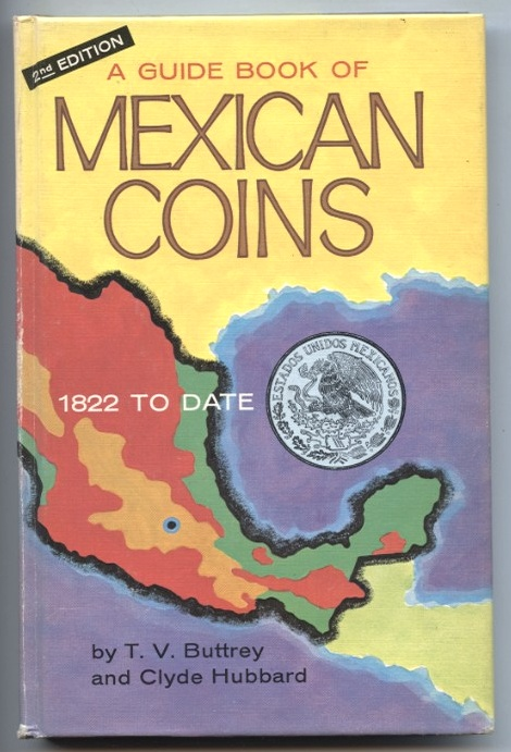 A Guide Book of Mexican Coins 2nd Edition By T. V. Buttrey and Clyde Hubbard