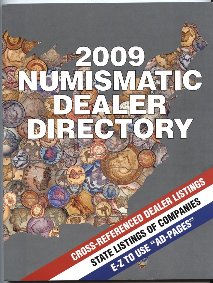 2009 Numismatic Dealer Directory Coin Dealer Newsletter