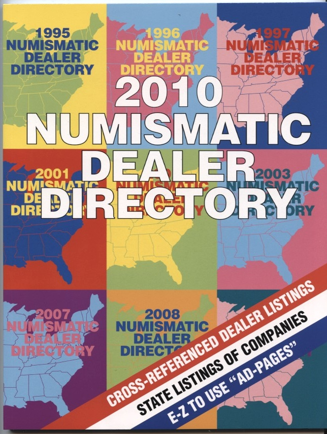 2010 Numismatic Dealer Directory Coin Dealer Newsletter