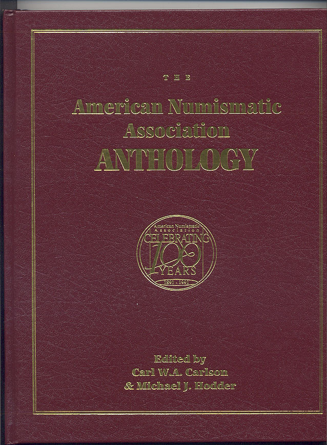 The American Numismatic Association Anthology By Q David Bowers