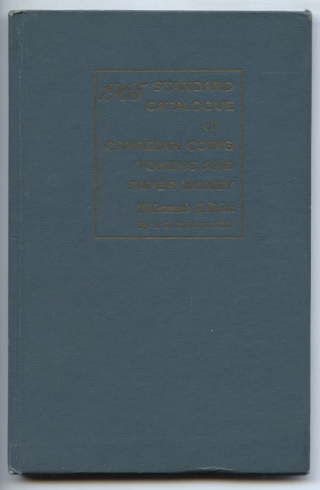 1965 Standard Catalogue of Canadian Coins Tokens and Paper Money 13th Edition by J. E. Charlton