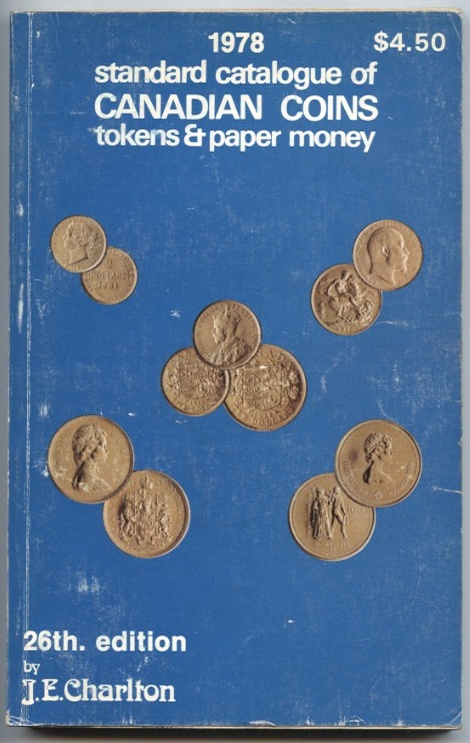 1978 Standard Catalogue of Canadian Coins Tokens and Paper Money 26th Edition by J. E. Charlton