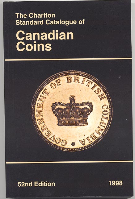 The 1998 Charlton Standard Catalogue of Canadian Coins 52nd Edition