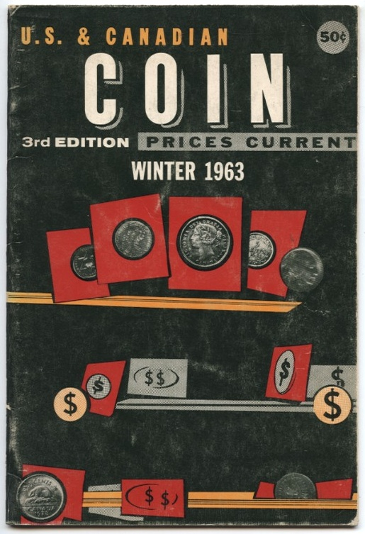 U.S. and Canadian Coin Prices Current 3rd Edition Winter 1963