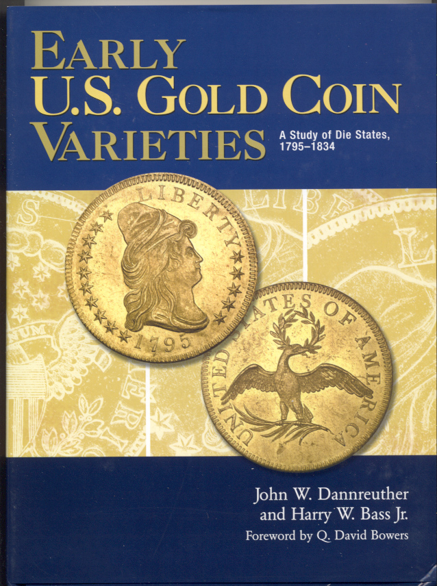 Early US Coin Varieties  A Study of Die States 1795 - 1834 by John Dannreuther and Harry Bass