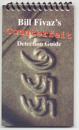 Bill Fivaz's Counterfeit Detection Guide by Bill Fivaz