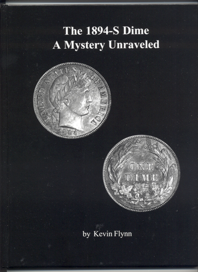 The 1894-S Dime A Mystery Unraveled by Kevin Flynn