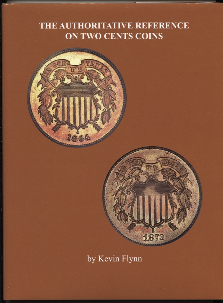 Authoritative Reference on Two Cent Coins by Kevin Flynn