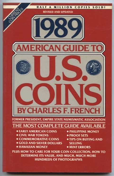 American Guide to U.S. Coins 1989 Edition by Charles F. French