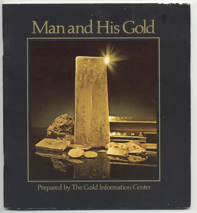 Man and His Gold Gold Information Center