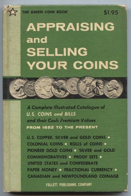 Green Coin Book Appraising And Selling Your Collection First Edition