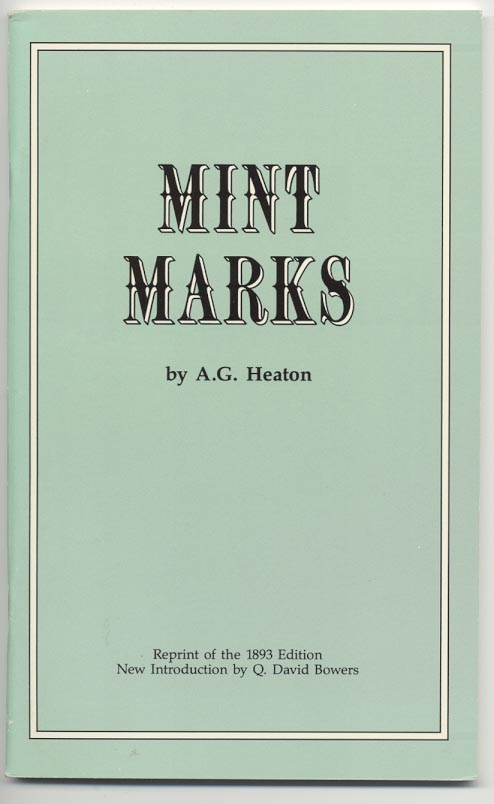 Mint Marks by Augustus Heaton