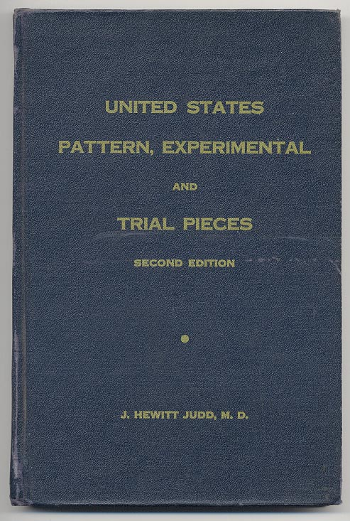 United States Pattern Experimental and Trial Pieces Second Edition by J Hewitt Judd