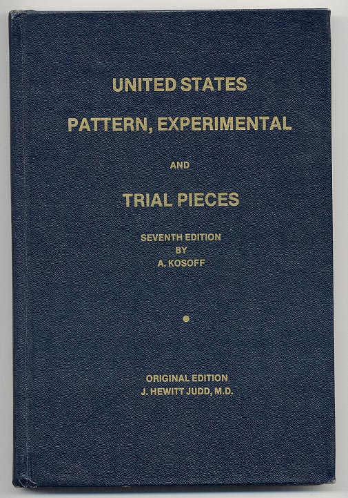 United States Pattern Experimental and Trial Pieces Seventh Edition by Abe Kosoff and J Hewitt Judd