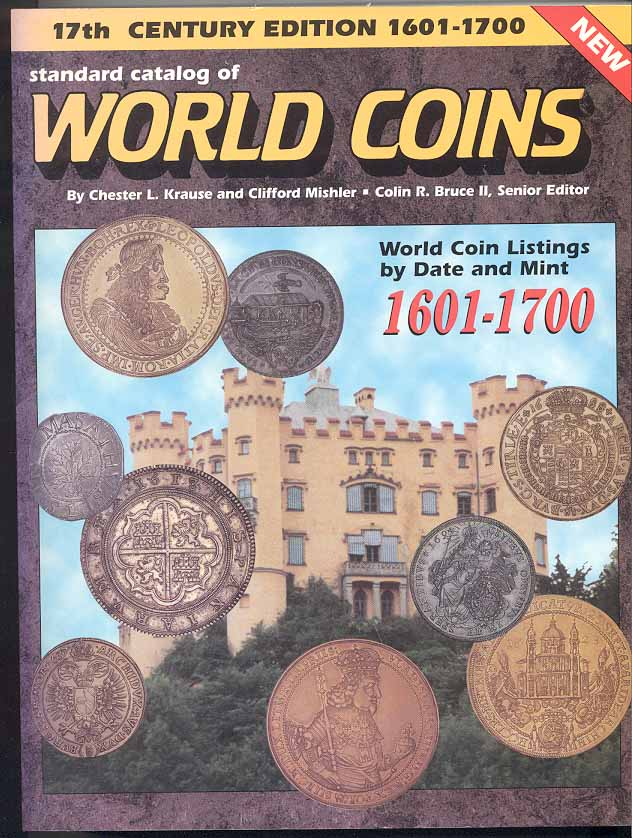 Standard Catalog of World Coins 17th Century Edition 1601 - 1700 by Chester Krause and Clifford Mishler