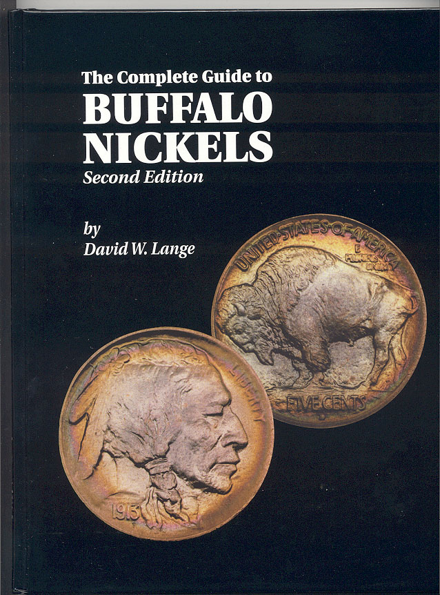 The Complete Guide To Buffalo Nickels Second Edition by David Lange