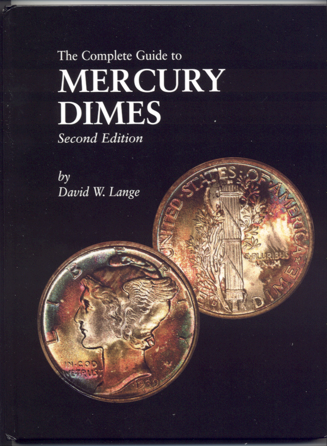 The Complete Guide to Mercury Dimes Second Edition by David Lange