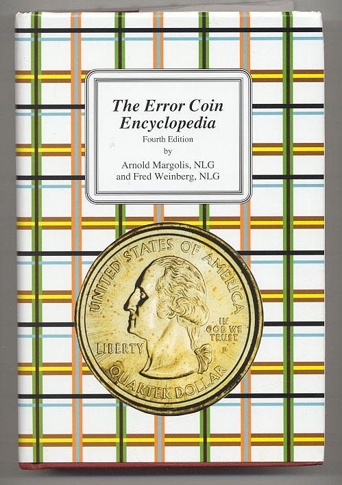 The Error Coin Encyclopedia by Arnold Margolis and Fred Weinberg