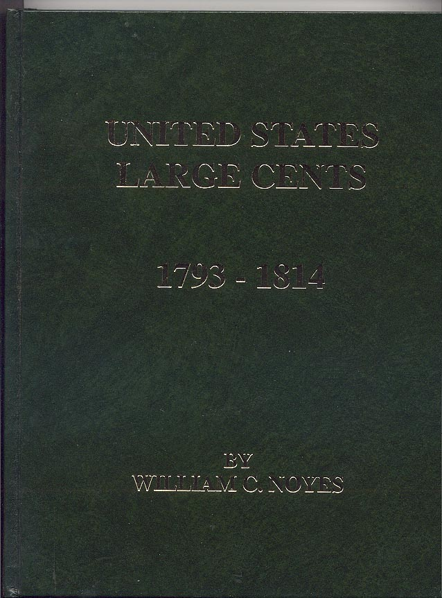 United States Large Cents 1793 - 1814 by William Noyes