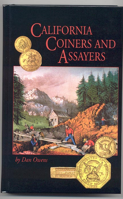 California Coiners and Assayers by Dan Owens