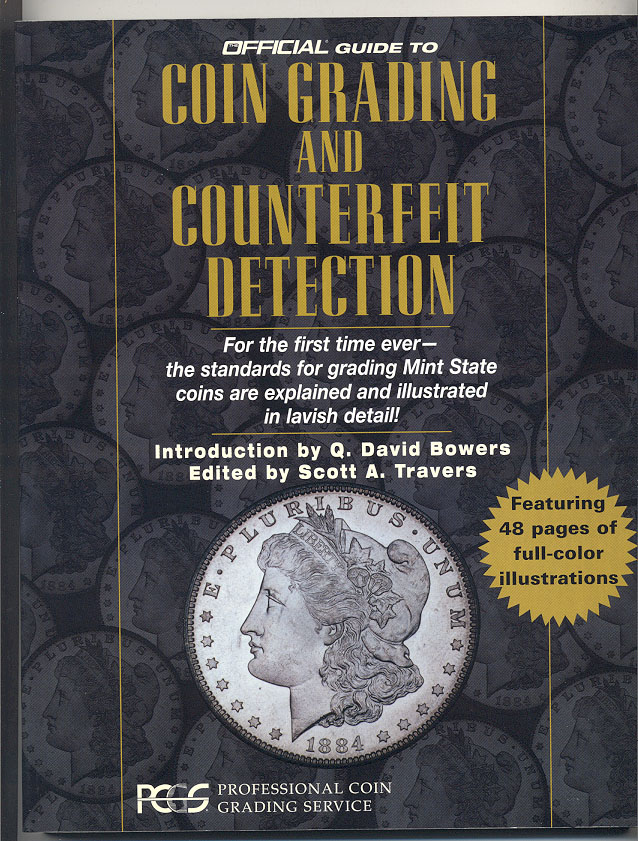 PCGS Coin Grading and Counterfeit Detection by Q David Bowers and Scott Travers
