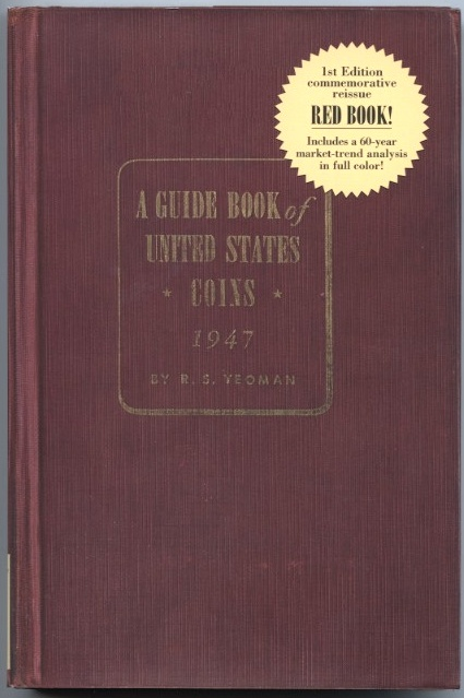 A Guide Book of United States Coins Redbook 1947 Commemorative Reprint 2007 by R S Yeoman