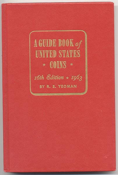 A Guide Book of United States Coins Redbook 1963 16th Edition by R S Yeoman
