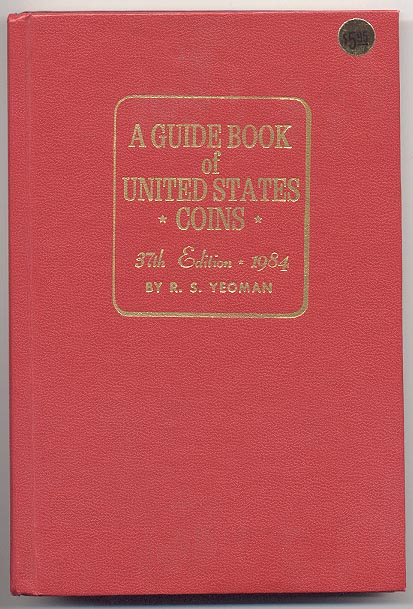 A Guide Book of United States Coins Redbook 1984 37th Edition by R S Yeoman
