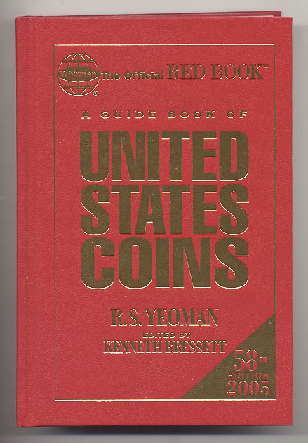 A Guide Book of United States Coins Redbook 2005 58th Edition Hardbound by R S Yeoman
