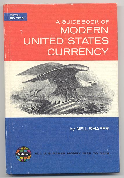A Guide Book Of Modern United States Currency Fifth Edition by Neil Shafer