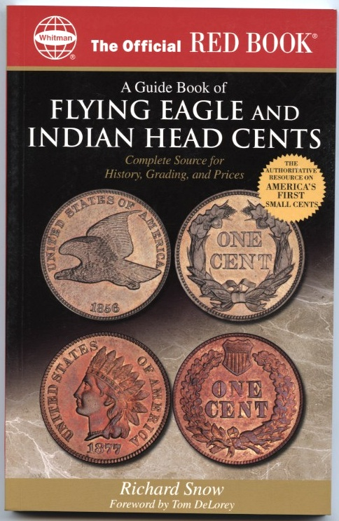 A Guide Book of Flying Eagle and Indian Head Cents by Richard Snow