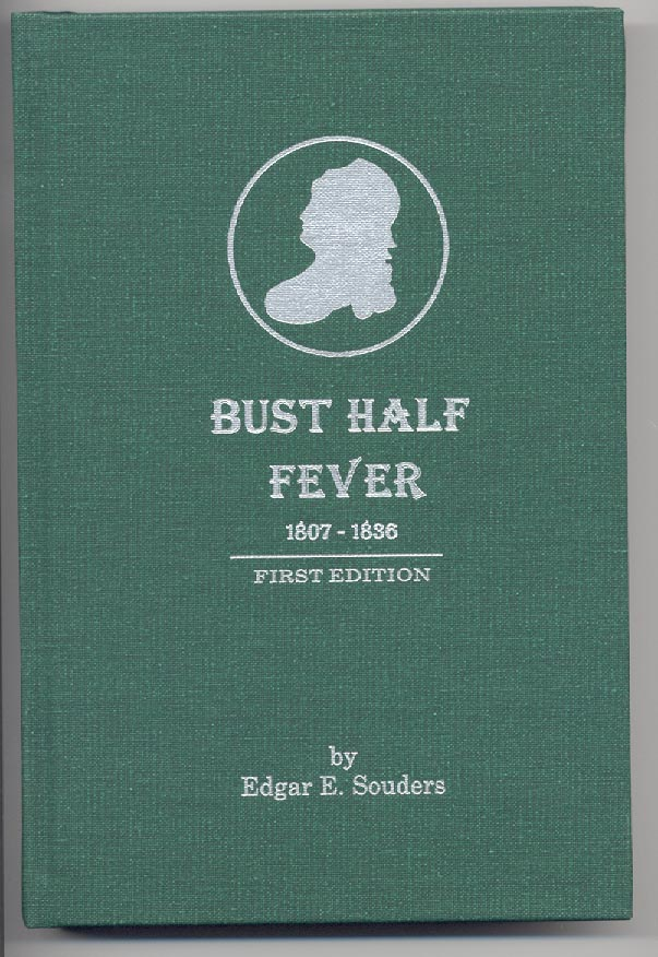 Bust Half Fever 1807 - 1836 First Edition by Edgar E Souders