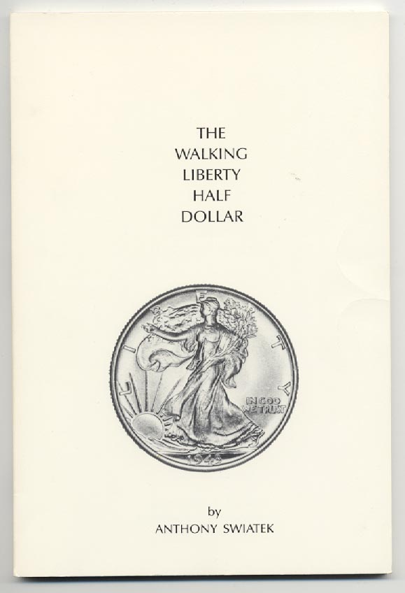 The Walking Liberty Half Dollar by Anthony Swiatek