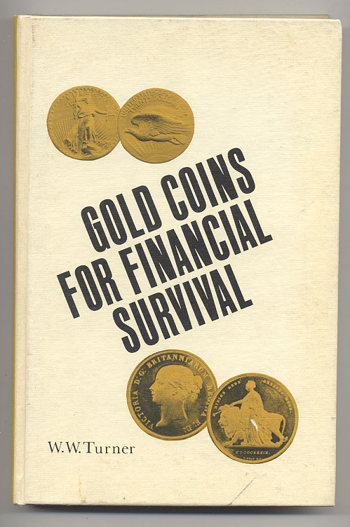 Gold Coins For Financial Survival by W Turner