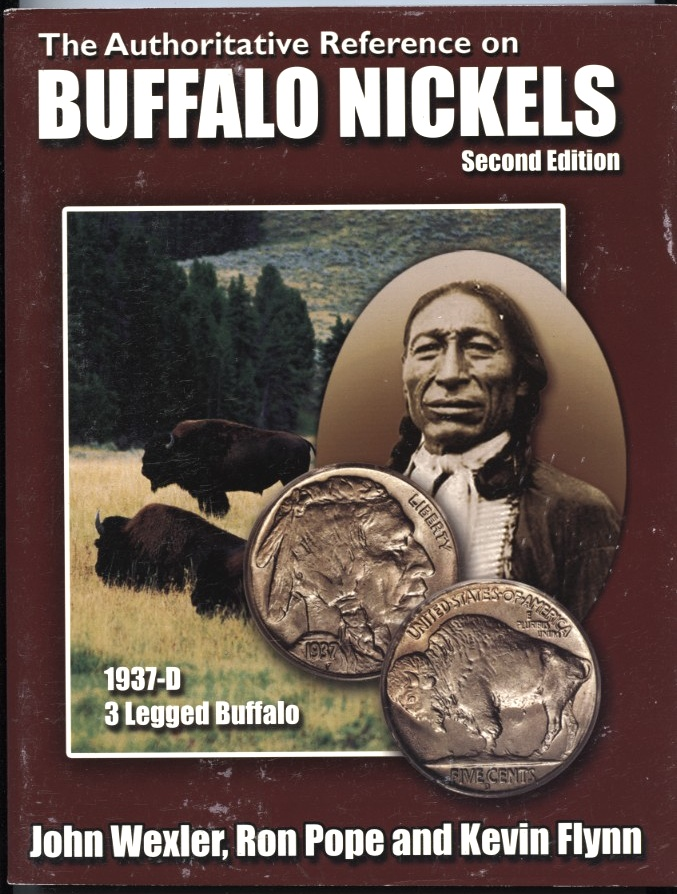 The Authoritative Reference on Buffalo Nickels Second Edition by John Wexler Ron Pope Kevin Flynn
